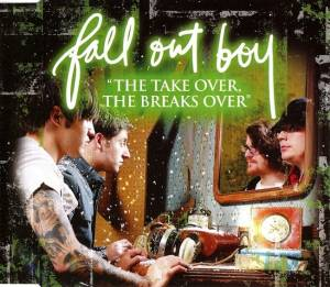 Fall Out Boy: Take Over, The Breaks Over, The - Cover