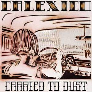 Cover - Calexico: Carried To Dust