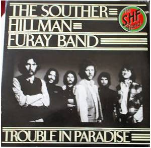 The Souther, Hillman, Furay Band: Trouble In Paradise - Cover
