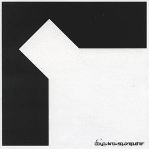 Cover - Squarepusher: Do You Know Squarepusher