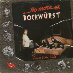 Cover - Amor & Die Kids: No More Bockwurst