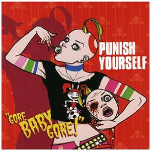 Cover - Punish Yourself: Gore Baby Gore