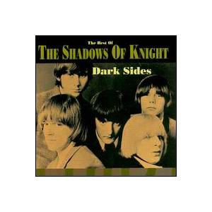 Cover - Shadows Of Knight, The: Dark Sides - The Best Of