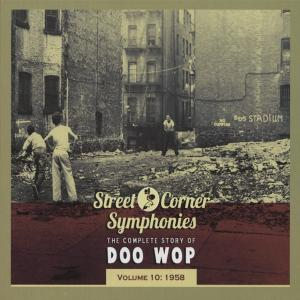 Street Corner Symphonies - The Complete Story Of Doo Wop - Volume 10: 1958 - Cover