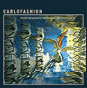 Carlo Fashion: Pieces For Acoustic Instruments And Synthesizers - Cover