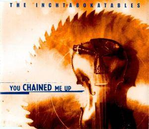 Cover - Inchtabokatables, The: You Chained Me Up
