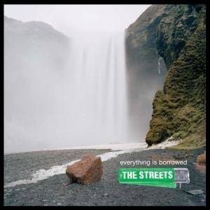 Cover - Streets, The: Everything Is Borrowed