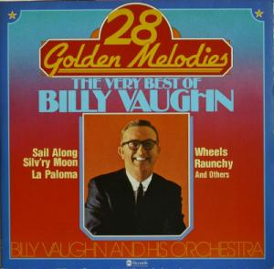 Billy Vaughn & His Orchestra: 28 Golden Melodies: The Very Best Of Billy Vaughn - Cover