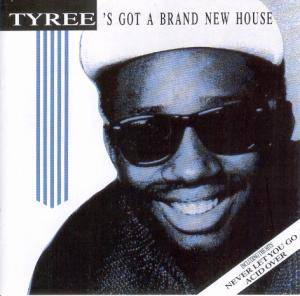 Cover - Tyree: Tyree's Got A Brand New House