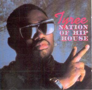 Cover - Tyree: Nation Of Hip House