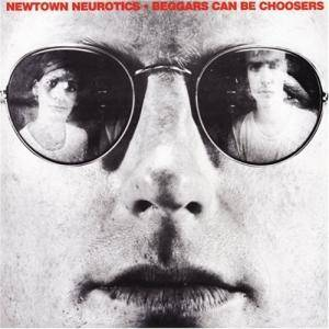 Cover - Newtown Neurotics, The: Beggars Can Be Choosers