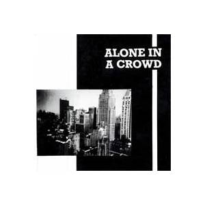 Alone In A Crowd: Alone In A Crowd - Cover