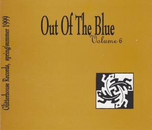 Out Of The Blue Volume 6 » * A Glitterhouse Compilation - Cover