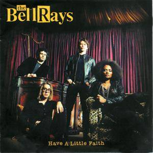 The BellRays: Have A Little Faith - Cover