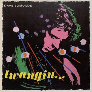 Cover - Dave Edmunds: Twangin...