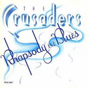 The Crusaders: Rhapsody And Blues - Cover