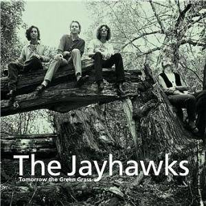 The Jayhawks: Tomorrow The Green Grass - Cover