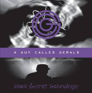 Cover - A Guy Called Gerald: Black Secret Technology