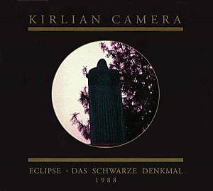 Kirlian Camera: Eclipse - Das Schwarze Denkmal - Cover