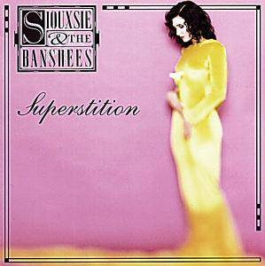 Cover - Siouxsie & The Banshees: Superstition