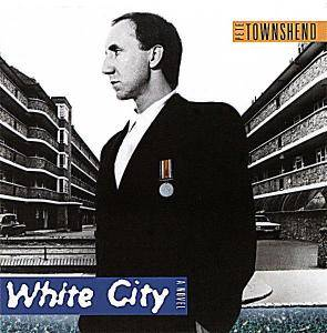 Pete Townshend: White City - A Novel - Cover