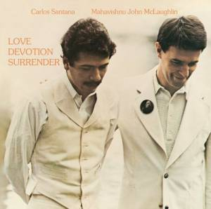 Carlos Santana & Mahavishnu John McLaughlin: Love Devotion Surrender - Cover