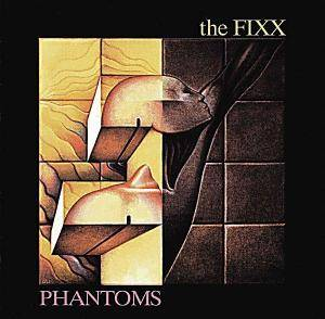 Cover - Fixx, The: Phantoms