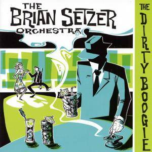 Cover - Brian Setzer Orchestra, The: Dirty Boogie, The
