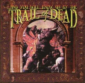 ...And You Will Know Us By The Trail Of Dead: ...And You Will Know Us By The Trail Of Dead - Cover