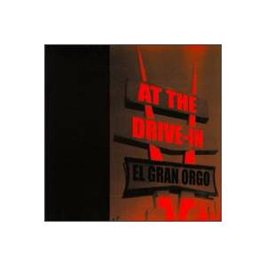 Cover - At The Drive-In: El Gran Orgo