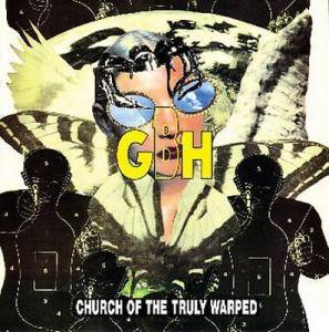 GBH: Church Of The Truly Warped - Cover