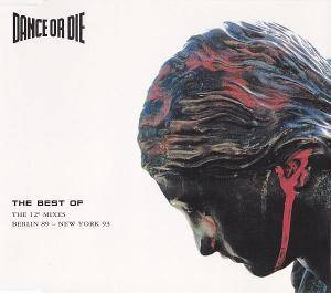 "Cover - Dance Or Die: Best Of The 12"" Mixes Berlin 89 - New York 93, The"