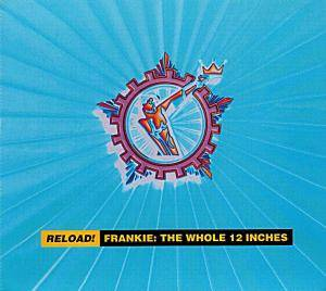 Frankie Goes To Hollywood: Reload! Frankie: The Whole 12 Inches - Cover