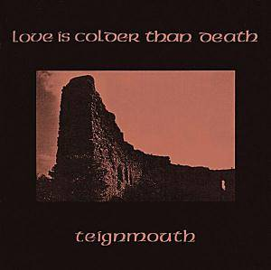 Cover - Love Is Colder Than Death: Teignmouth