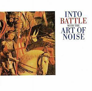 Cover - Art Of Noise, The: Into Battle With The Art Of Noise