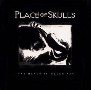 Place Of Skulls: Black Is Never Far, The - Cover