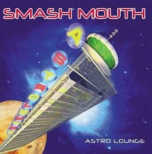 Cover - Smash Mouth: Astro Lounge