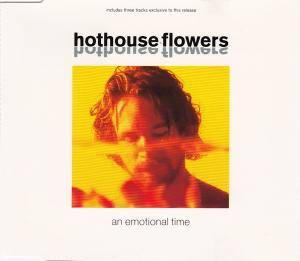 Hothouse Flowers: Emotional Time, An - Cover