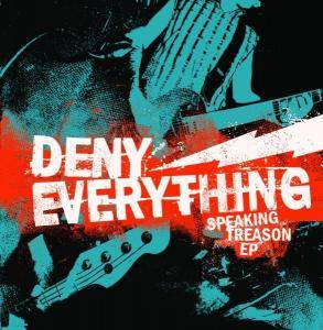 Deny Everything: Speaking Treason EP - Cover