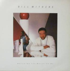 Cover - Bill Withers: Watching You Watching Me