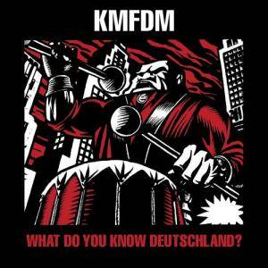 KMFDM: What Do You Know Deutschland? - Cover