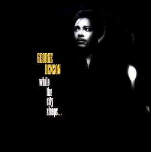 George Benson: While The City Sleeps... - Cover