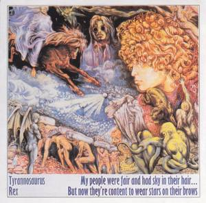 Cover - Tyrannosaurus Rex: My People Were Fair And Had Sky In Their Hair... But Now They're Content To Wear Stars On Their Brows