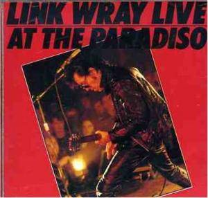 Link Wray: Live At The Paradiso - Cover