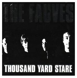 Cover - Fauves, The: Thousand Yard Stare