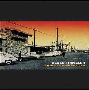 Cover - Blues Traveler: North Hollywood Shootout