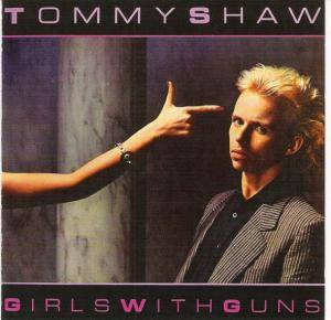 Tommy Shaw: Girls With Guns - Cover