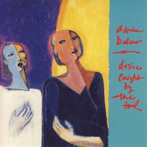 Adrian Belew: Desire Caught By The Tail - Cover