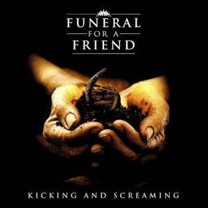 Funeral For A Friend: Kicking And Screaming - Cover