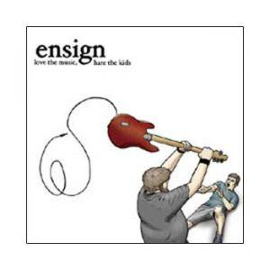 Cover - Ensign: Love The Music, Hate The Kids